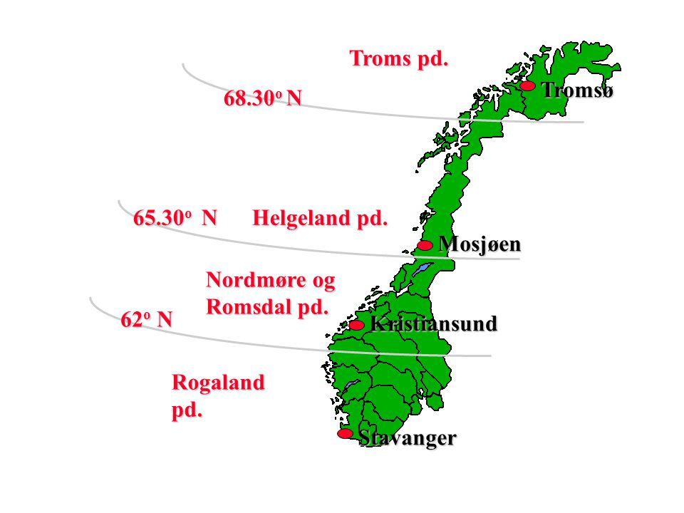 Troms pd. Tromsø 68.30o N 65.30o N Helgeland pd. Mosjøen