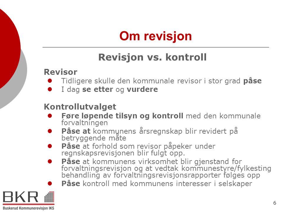 Om revisjon Revisjon vs. kontroll Kontrollutvalget Revisor