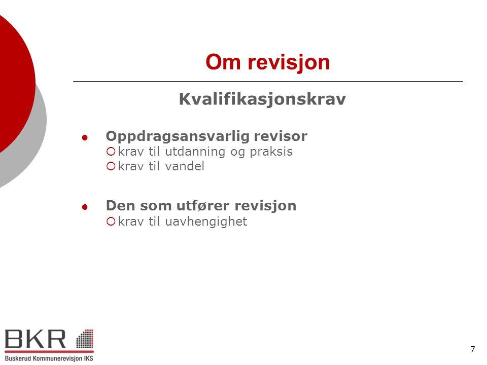 Om revisjon Kvalifikasjonskrav krav til utdanning og praksis