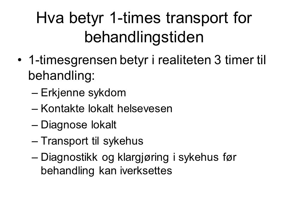 Hva betyr 1-times transport for behandlingstiden