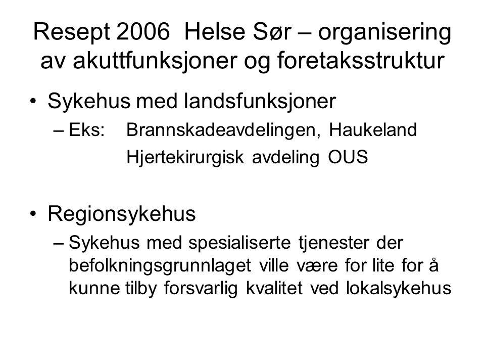 Resept 2006 Helse Sør – organisering av akuttfunksjoner og foretaksstruktur