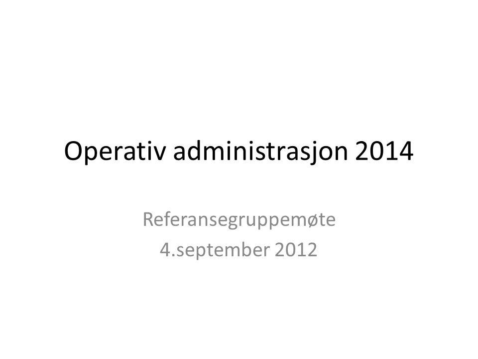 Operativ administrasjon 2014