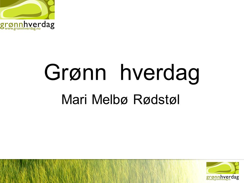 Grønn hverdag Mari Melbø Rødstøl Heisann