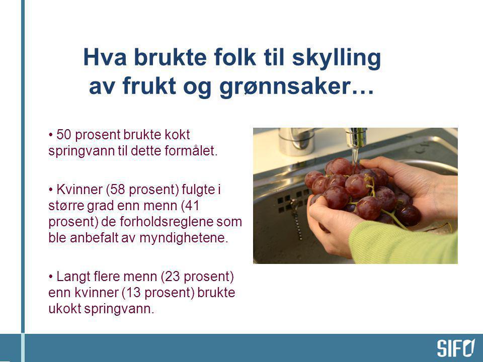 Hva brukte folk til skylling av frukt og grønnsaker…