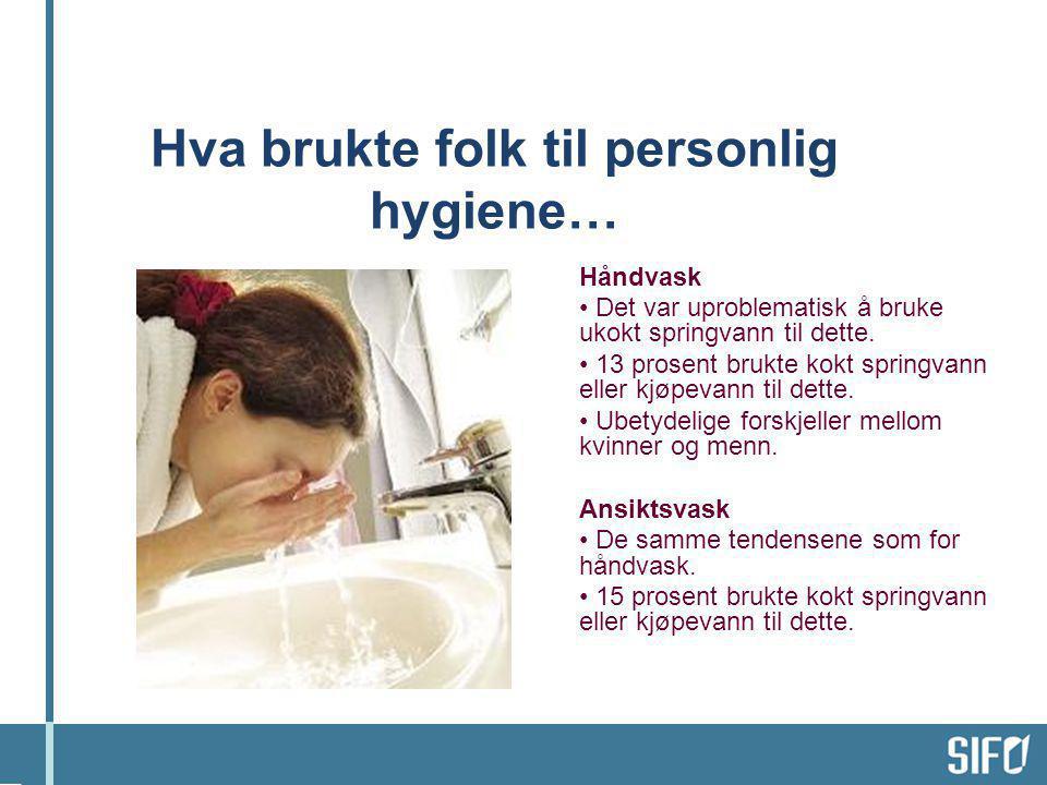 Hva brukte folk til personlig hygiene…