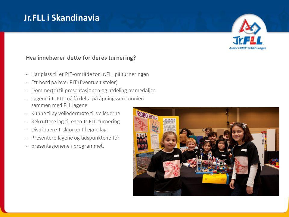 Jr.FLL i Skandinavia Hva innebærer dette for deres turnering