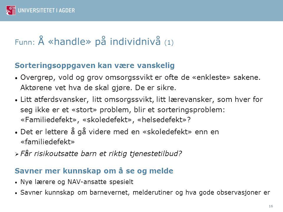 Funn: Å «handle» på individnivå (1)