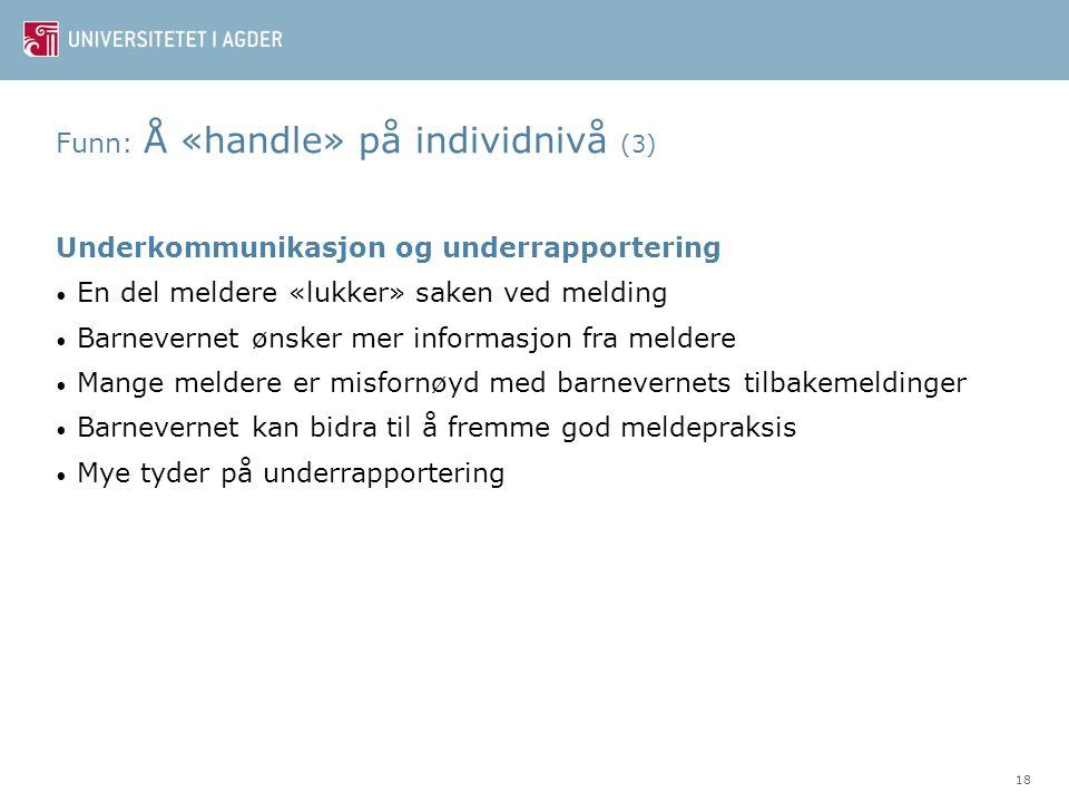 Funn: Å «handle» på individnivå (3)
