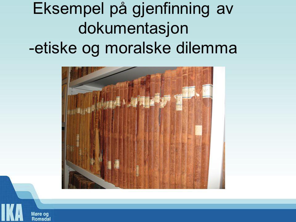 Eksempel på gjenfinning av dokumentasjon -etiske og moralske dilemma