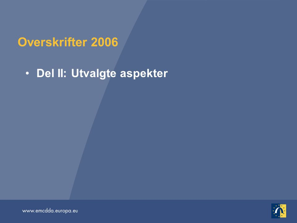 Overskrifter 2006 Del II: Utvalgte aspekter
