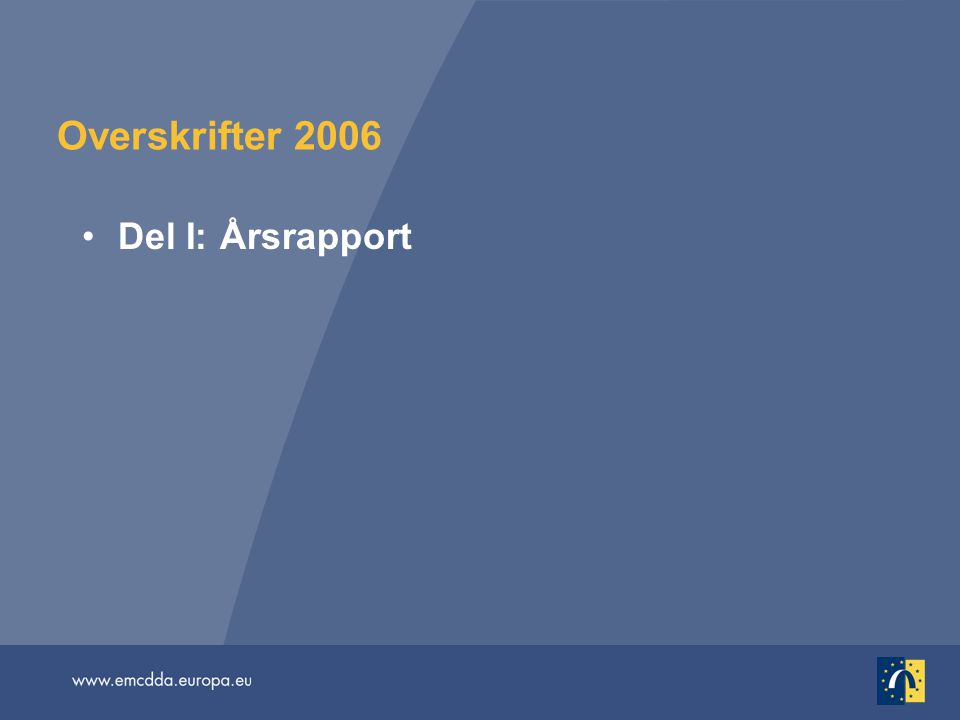 Overskrifter 2006 Del I: Årsrapport