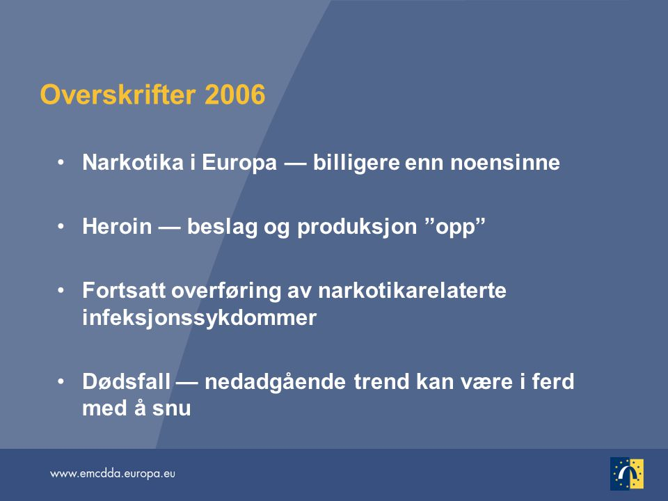 Overskrifter 2006 Narkotika i Europa — billigere enn noensinne