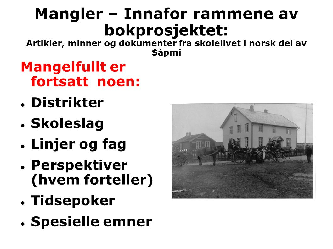 Mangler – Innafor rammene av bokprosjektet: Artikler, minner og dokumenter fra skolelivet i norsk del av Sápmi