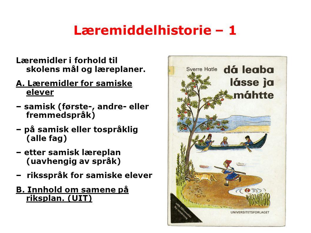 Læremiddelhistorie – 1 Læremidler i forhold til skolens mål og læreplaner. A. Læremidler for samiske elever.
