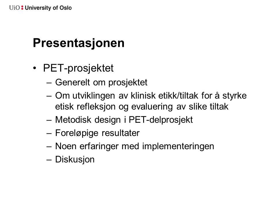 Presentasjonen PET-prosjektet Generelt om prosjektet