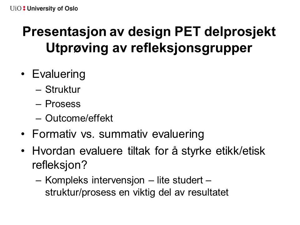 Presentasjon av design PET delprosjekt Utprøving av refleksjonsgrupper