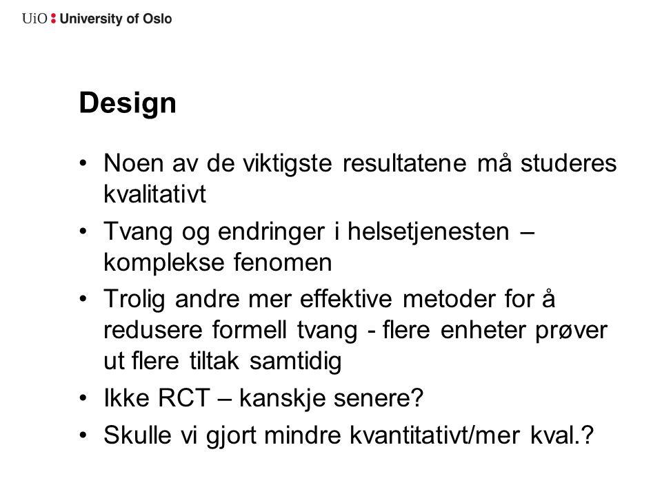 Design Noen av de viktigste resultatene må studeres kvalitativt