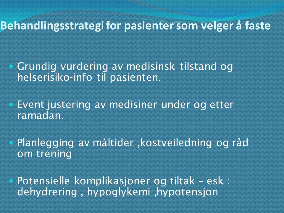 Behandlingsstrategi for pasienter som velger å faste