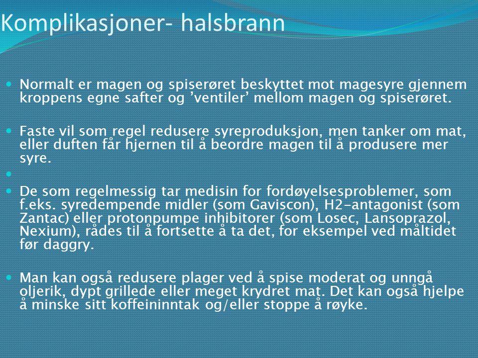 Komplikasjoner: Halsbrann Komplikasjoner- halsbrann