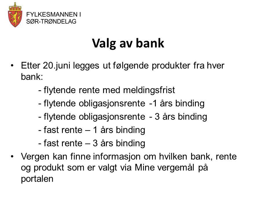 Valg av bank Etter 20.juni legges ut følgende produkter fra hver bank: