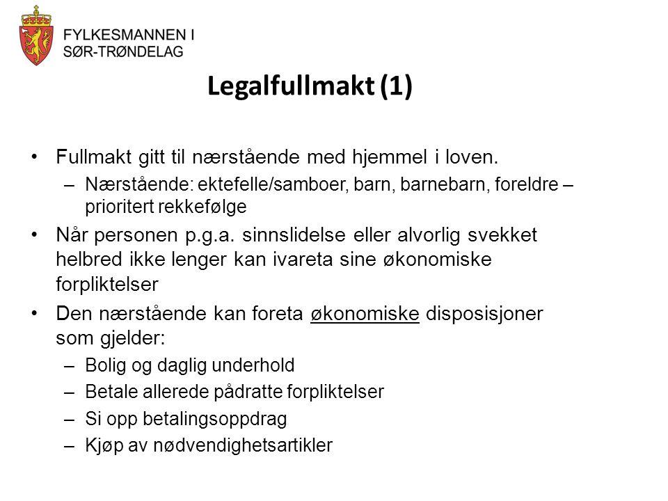 Legalfullmakt (1) Fullmakt gitt til nærstående med hjemmel i loven.