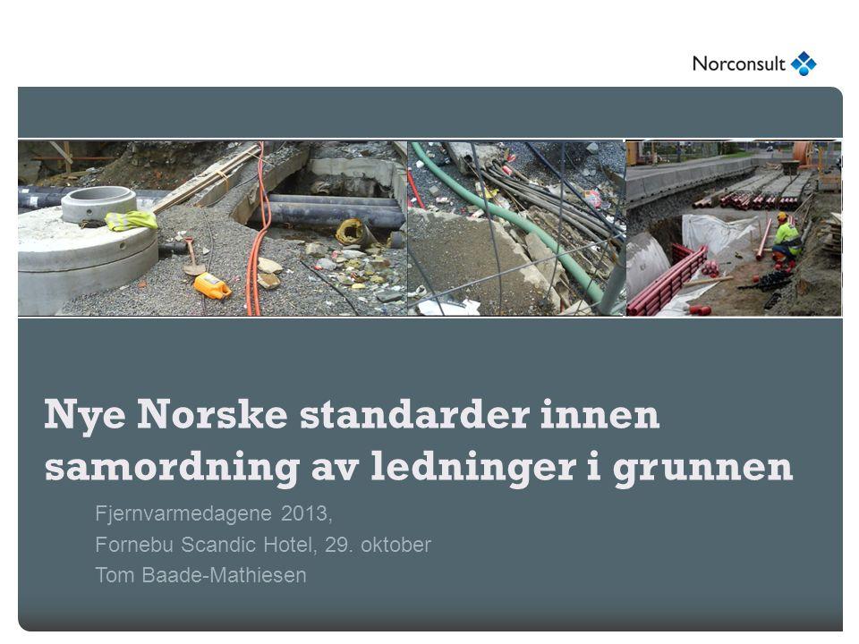 Nye Norske standarder innen samordning av ledninger i grunnen