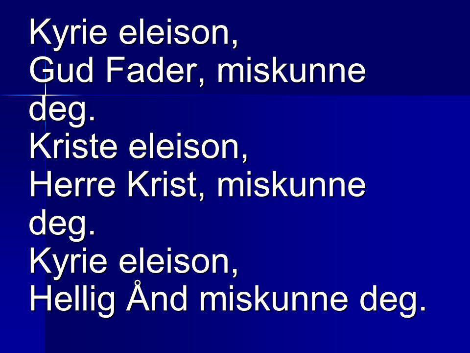 Kyrie eleison, Gud Fader, miskunne deg