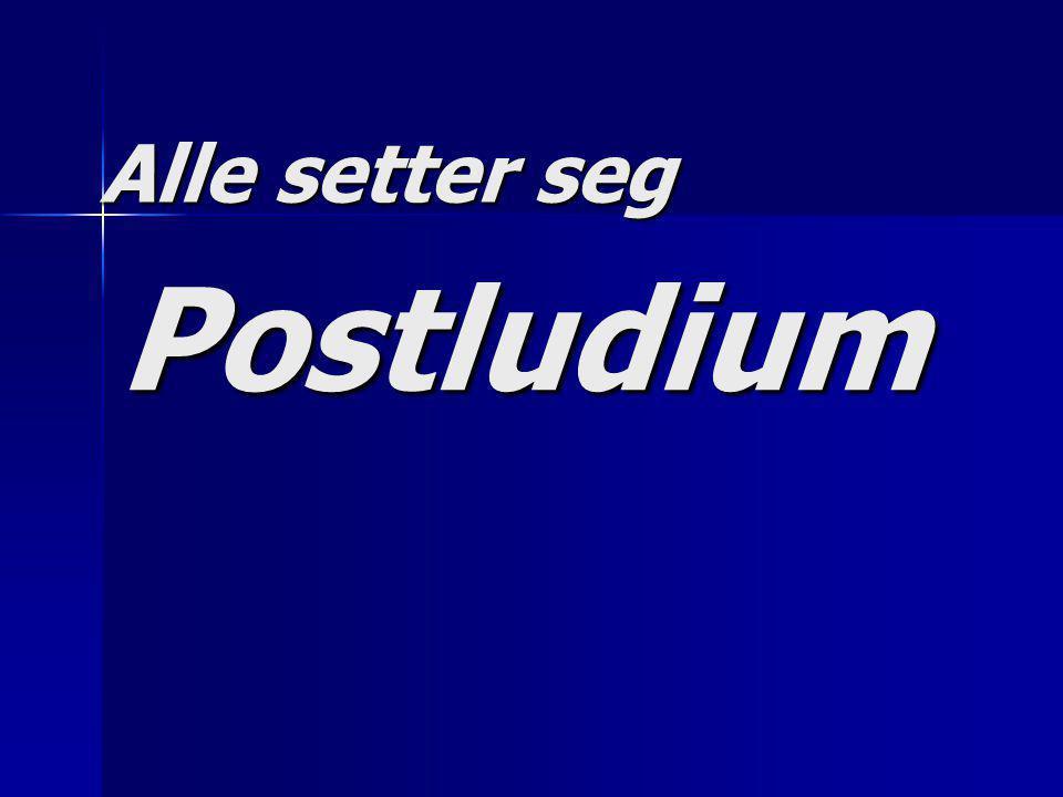 Alle setter seg Postludium
