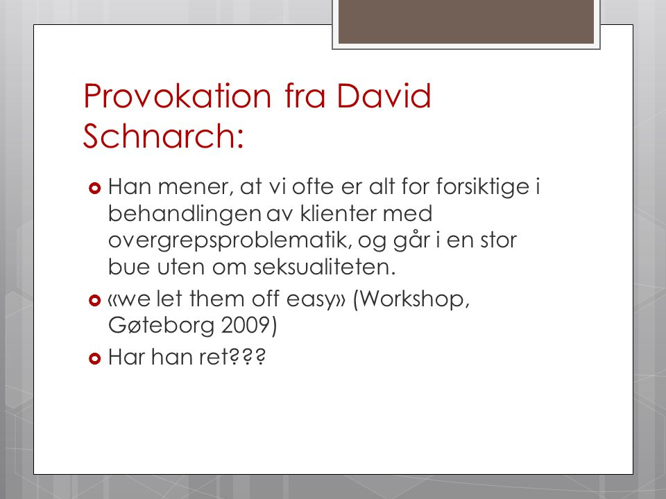 Provokation fra David Schnarch: