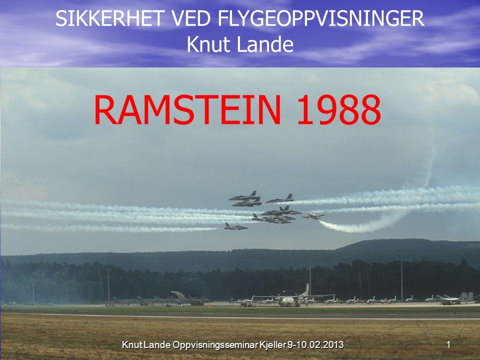 RAMSTEIN 1988 SIKKERHET VED FLYGEOPPVISNINGER Knut Lande