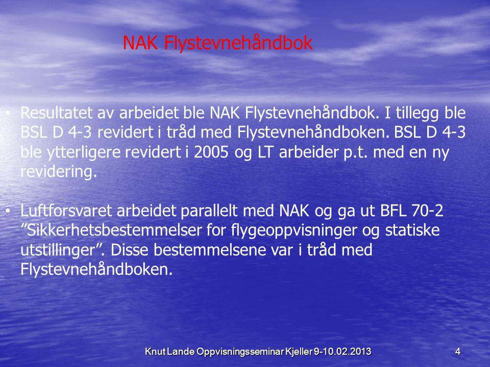 Knut Lande Oppvisningsseminar Kjeller 9-10.02.2013