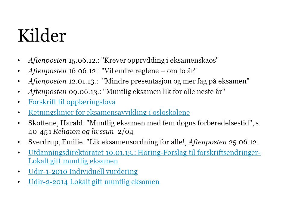 Kilder Aftenposten 15.06.12.: Krever opprydding i eksamenskaos