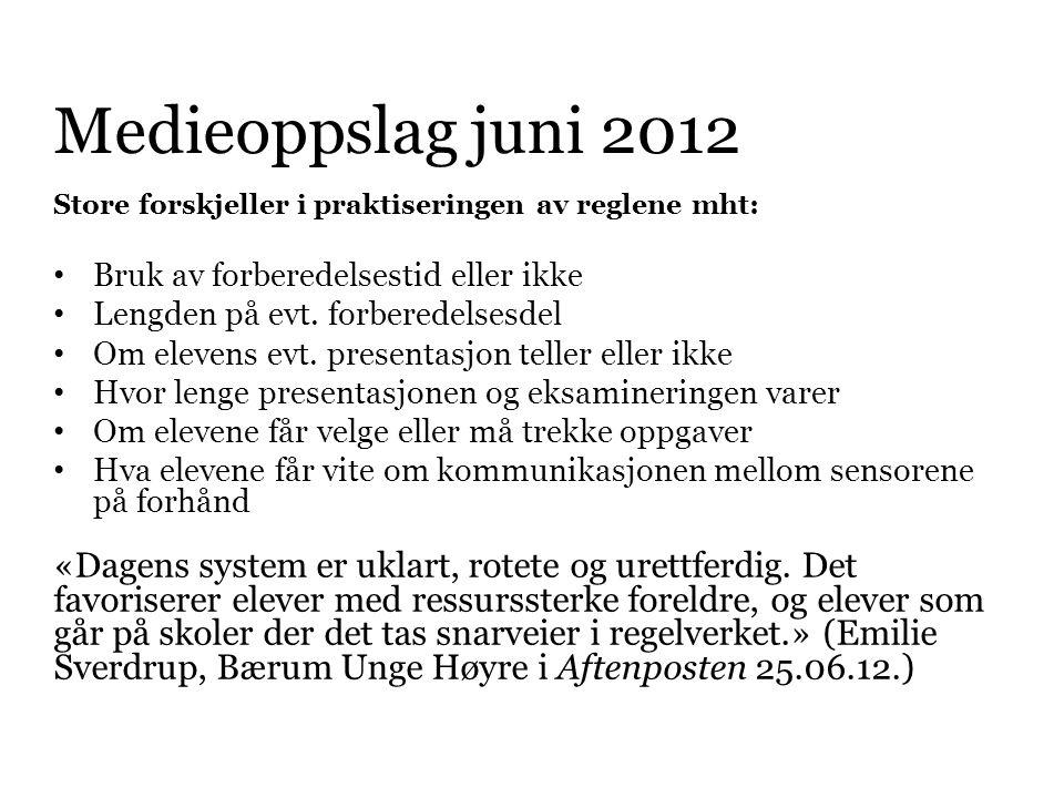 Medieoppslag juni 2012 Store forskjeller i praktiseringen av reglene mht: Bruk av forberedelsestid eller ikke.