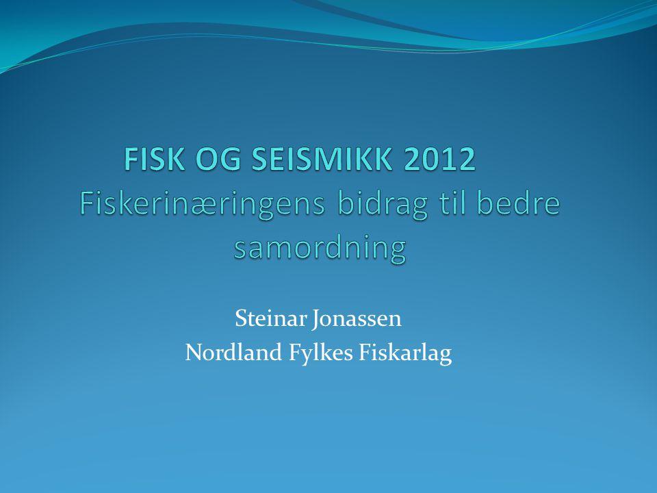 FISK OG SEISMIKK 2012 Fiskerinæringens bidrag til bedre samordning