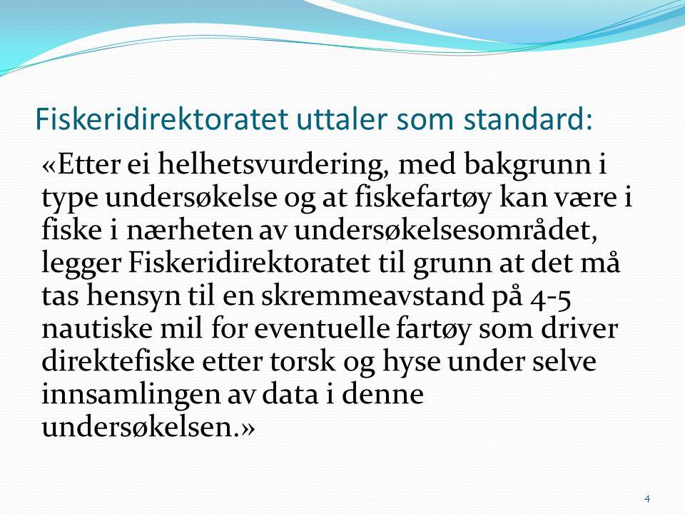 Fiskeridirektoratet uttaler som standard: