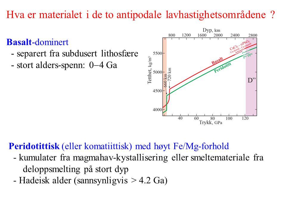 Hva er materialet i de to antipodale lavhastighetsområdene