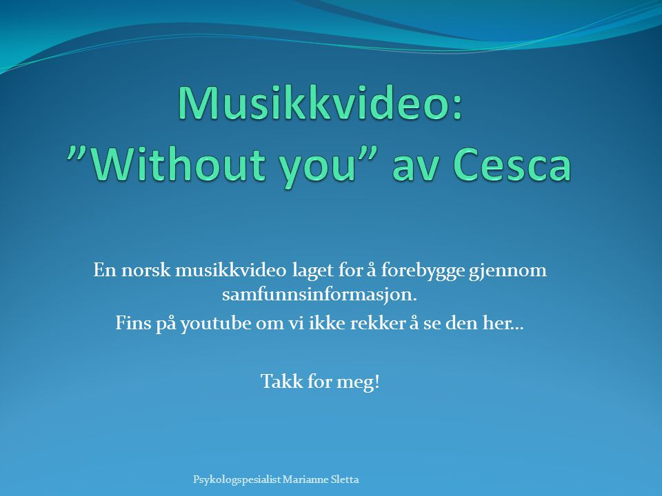 Musikkvideo: Without you av Cesca