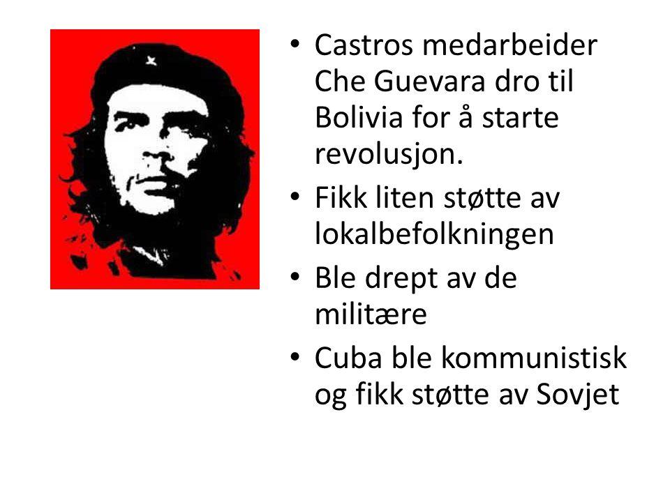 Castros medarbeider Che Guevara dro til Bolivia for å starte revolusjon.