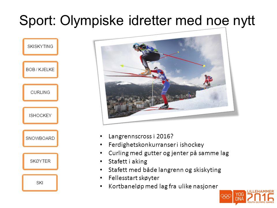 Sport: Olympiske idretter med noe nytt