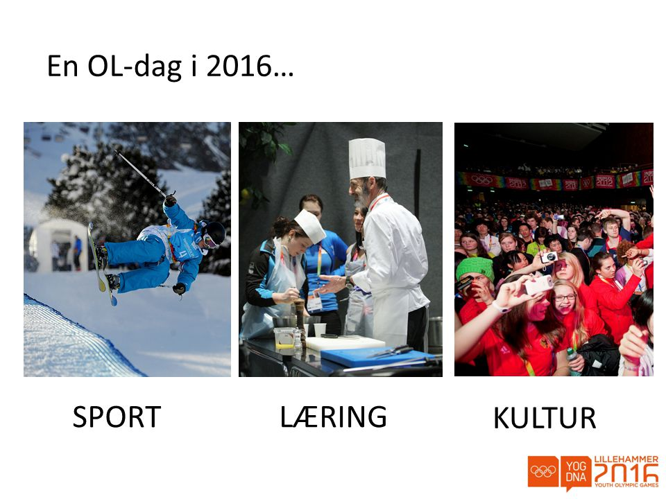 En OL-dag i 2016… SPORT LÆRING KULTUR