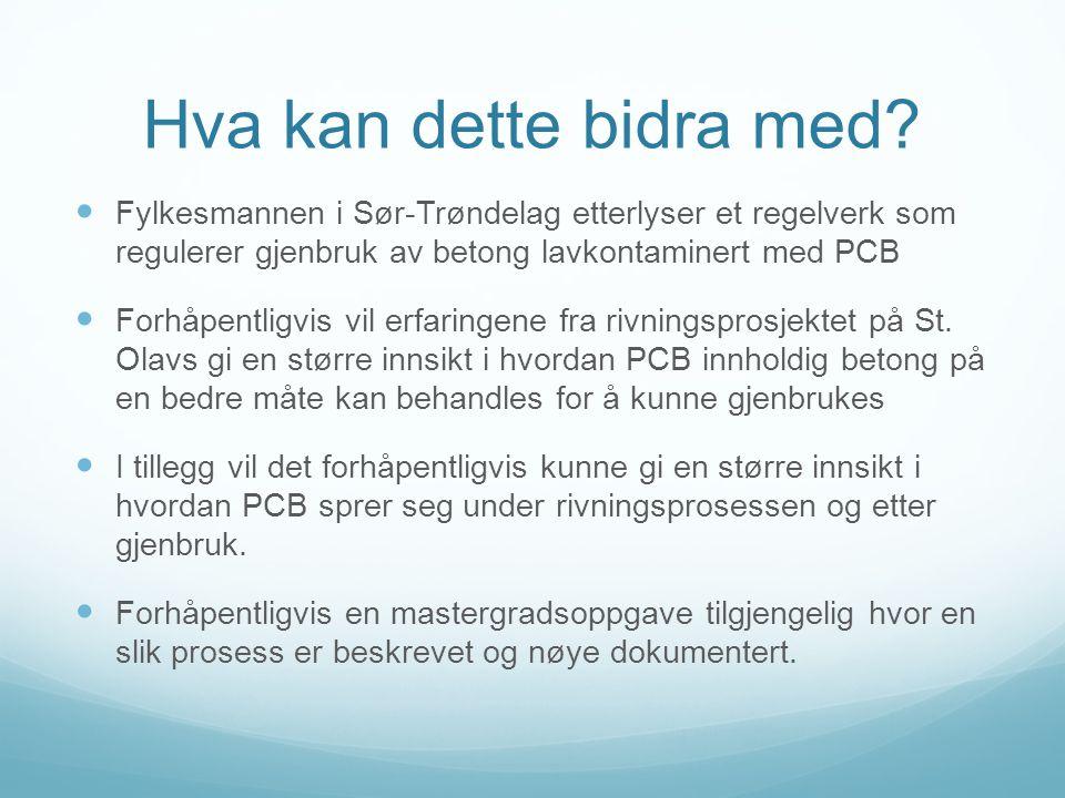 Hva kan dette bidra med Fylkesmannen i Sør-Trøndelag etterlyser et regelverk som regulerer gjenbruk av betong lavkontaminert med PCB.