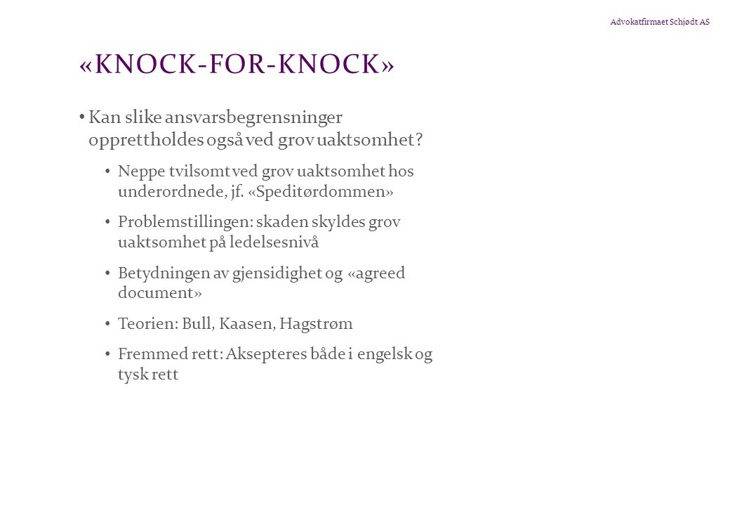 «knock-for-knock» Kan slike ansvarsbegrensninger opprettholdes også ved grov uaktsomhet