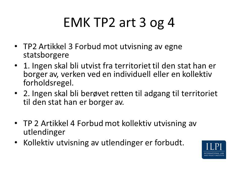 EMK TP2 art 3 og 4 TP2 Artikkel 3 Forbud mot utvisning av egne statsborgere.
