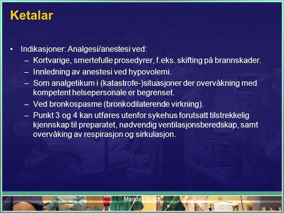 Ketalar Indikasjoner: Analgesi/anestesi ved: