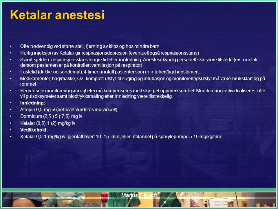Ketalar anestesi Marius Filtvedt