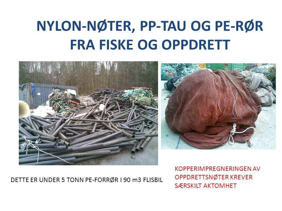 NYLON-NØTER, PP-TAU OG PE-RØR FRA FISKE OG OPPDRETT