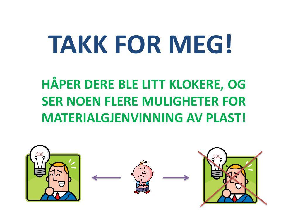 TAKK FOR MEG.