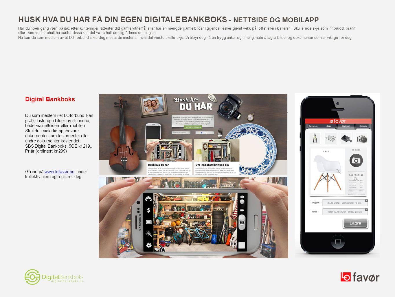 Husk Hva du har Få din egen digitale bankboks - Nettside og mobilapp