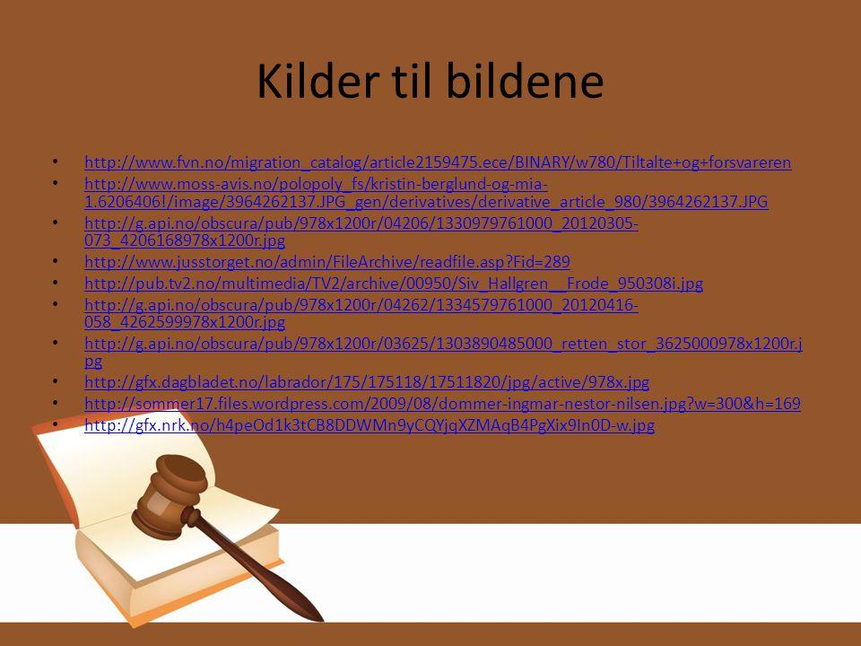 Kilder til bildene http://www.fvn.no/migration_catalog/article2159475.ece/BINARY/w780/Tiltalte+og+forsvareren.