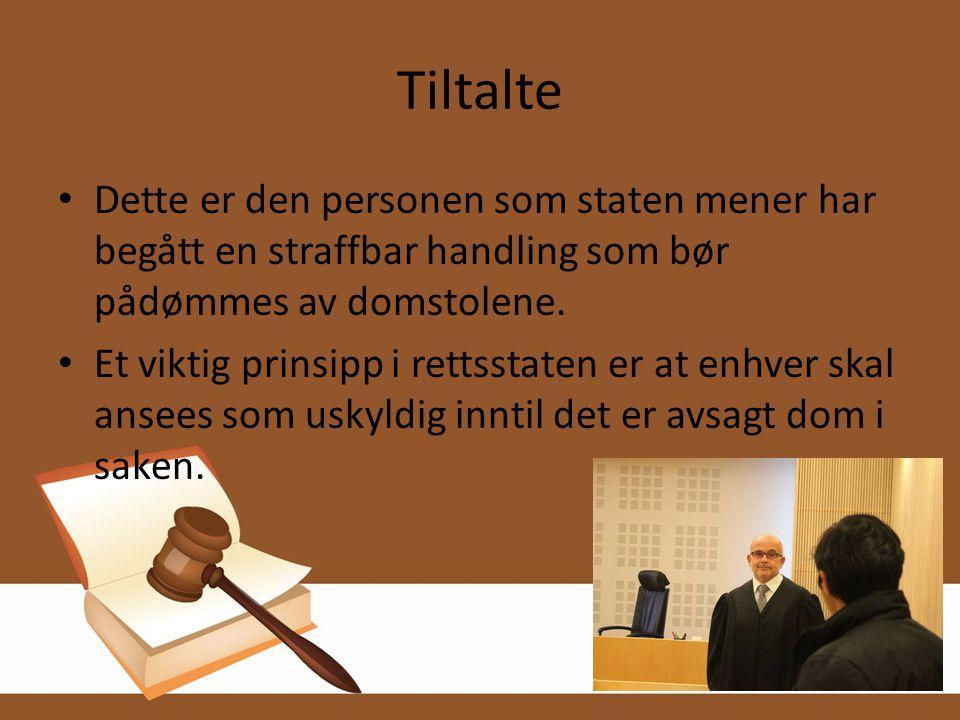 Tiltalte Dette er den personen som staten mener har begått en straffbar handling som bør pådømmes av domstolene.